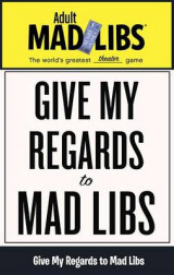 Omslag - Give My Regards To Mad Libs