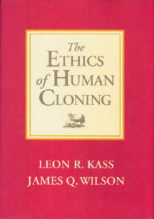 The Ethics of Human Cloning av Leon R. Kass og James Q. Wilson (Innbundet)