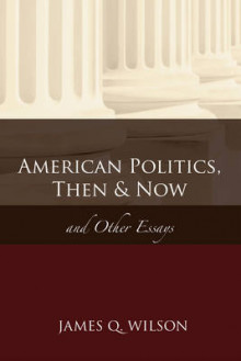 American Politics, Then and Now av James Q. Wilson (Innbundet)