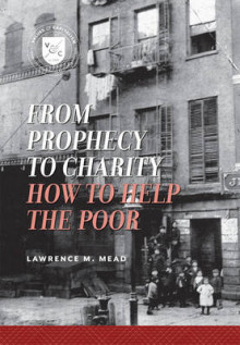 From Prophecy to Charity av Lawrence M. Mead (Heftet)