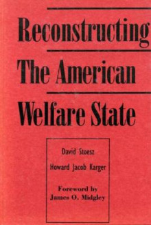 Reconstructing the Welfare State av David Stoesz og Howard Karger (Heftet)