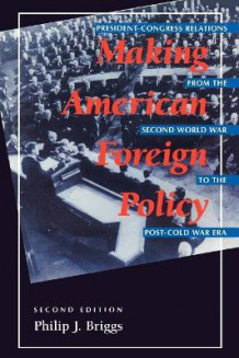 Making American Foreign Policy av Philip J. Briggs (Heftet)
