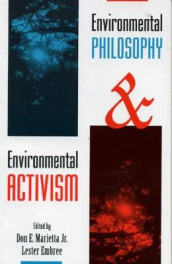 Environmental Philosophy and Environmental Activism av Lester Embree og Don Marietta (Innbundet)