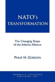 NATO's Transformation av Philip H. Gordon (Heftet)