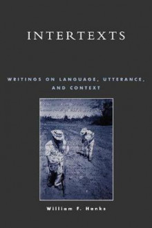 Intertexts av William F. Hanks (Heftet)
