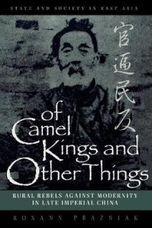 Of Camel Kings and Other Things av Roxann Prazniak (Heftet)