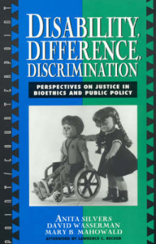 Disability, Difference, Discrimination av Anita Silvers, David Wasserman og Mary Briody Mahowald (Innbundet)