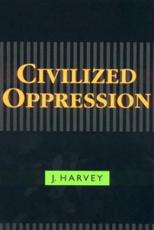 Civilized Oppression av Jean Harvey (Innbundet)