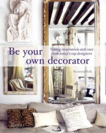 Be your own decorator av Susanna Salk (Innbundet)