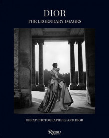 Dior - The Legendary Images : Great Photographers and Dior (Innbundet)