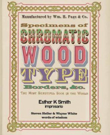 Specimens of Chromatic Wood Type, Borders, &c. av Esther K. Smith og Steven Heller (Innbundet)