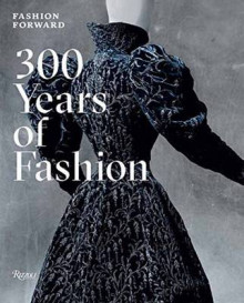 Fashion Forward: 300 Years of Fashion av Pierre Berge og Olivier Gabet (Innbundet)