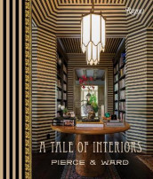 A Tale of Interiors av Louisa Pierce og Emily Ward (Innbundet)