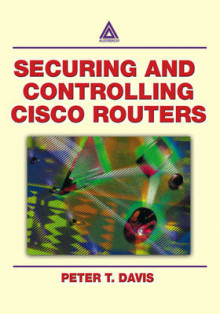 Securing and Controlling Cisco Routers av Peter T. Davis (Heftet)