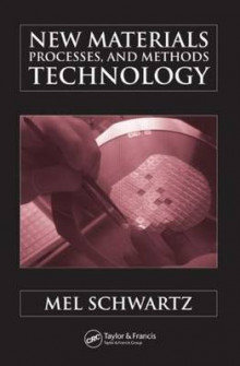 New Materials, Processes, and Methods Technology av Mel M. Schwartz (Innbundet)