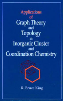 Applications of Graph Theory and Topology in Inorganic Cluster and Coordination Chemistry av R. B. King (Innbundet)