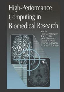 High-performance Computing in Biomedical Research av Theo C. Pilkington, Bruce Loftis, Thomas Palmer og Thomas F. Budinger (Innbundet)