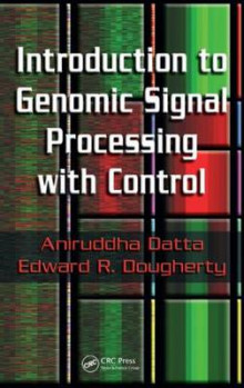 Introduction to Genomic Signal Processing with Control av Aniruddha Datta og Edward R. Dougherty (Innbundet)