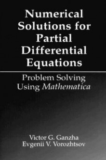 Numerical Solutions for Partial Differential Equations av Victor Gregor'e Ganzha og Evgenii Vasilev Vorozhtsov (Innbundet)