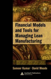Financial Models and Tools for Managing Lean Manufacturing av David Meade (Innbundet)