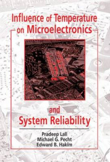 Influence of Temperature on Microelectronics and System Reliability av Pradeep Lall, Michael Pecht og Edward B. Hakim (Innbundet)