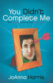 You Didn't Complete Me av JoAnna Harris (Heftet)