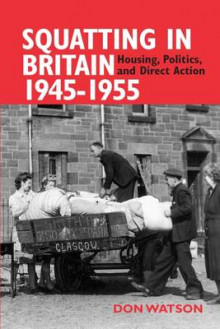 Squatting in Britain 1945-1955 av Don Watson (Heftet)