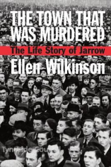 The Town that Was Murdered av Ellen Wilkinson (Heftet)