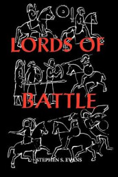 The Lords of Battle - Image and Reality of the Comitatus in Dark-Age Britain av Stephen S. Evans (Heftet)