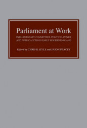 Parliament at Work - Parliamentary Committees, Political Power and Public Access in Early Modern England av John Adamson, Chris R. Chris R. Kyle, David Dean, Christopher Kyle og Jason Peacey (Innbundet)