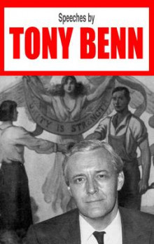 Speeches by Tony Benn av Tony Benn (Heftet)