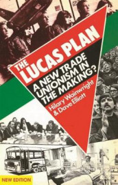 The Lucas Plan av Dave Elliott og Hilary Wainwright (Heftet)