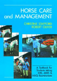 Horse Care and Management av Christine Stafford og Robert Oliver (Heftet)