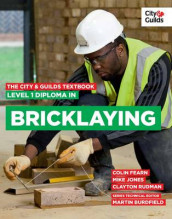 The City & Guilds Textbook: Level 1 Diploma in Bricklaying av Martin Burdfield, Colin Fearn og Mike Jones (Heftet)