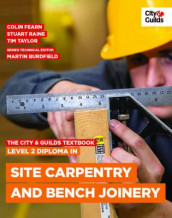 The City & Guilds Textbook: Level 2 Diploma in Site Carpentry and Bench Joinery av Colin Fearn, Mike Jones, Stuart Raine, Clayton Rudman og Tim Taylor (Heftet)