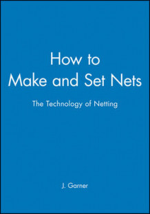 How to Make and Set Nets av John Garner (Heftet)