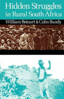 Hidden Struggles in Rural South Africa - Politics and Popular Movements in the Transkei and Eastern Cape, 1890-1930 av William Beinart og Colin Bundy (Heftet)