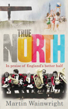 True North av Martin Wainwright (Innbundet)