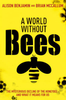 A World Without Bees av Alison Benjamin og Brian McCallum (Heftet)