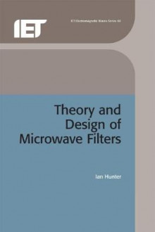 Theory and Design of Microwave Filters av Ian Hunter (Innbundet)