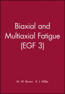 Biaxial and Multiaxial Fatigue (Innbundet)