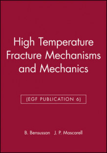 High Temperature Fracture Mechanisms and Mechanics (Innbundet)