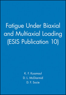 Fatigue Under Biaxial and Multiaxial Loading (Innbundet)