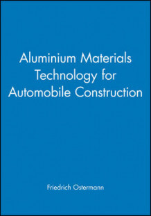 Aluminium Materials Technology for Automobile Construction av Friedrich Ostermann og etc. (Innbundet)