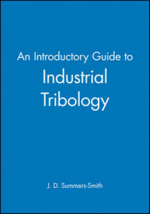 An Introductory Guide to Industrial Tribology av J. D. Summers-Smith (Innbundet)