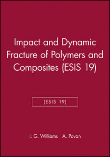 Impact and Dynamic Fracture of Polymers and Composites (Innbundet)