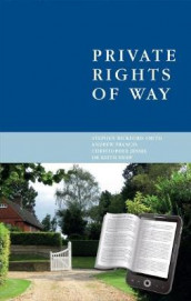 Private Rights of Way av Stephen Bickford-Smith, Andrew Francis, Christopher Jessel, Dr Keith Shaw og Aaron Walder (Innbundet)
