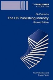 PA Guide to the UK Publishing Industry av Paul W. Richardson og Graham Taylor (Heftet)