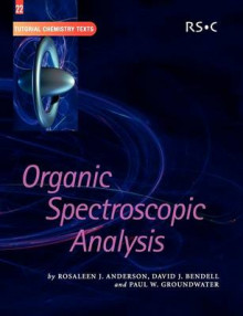 Organic Spectroscopic Analysis av Rosaleen J. Anderson, David J. Bendell og Paul W. Groundwater (Heftet)