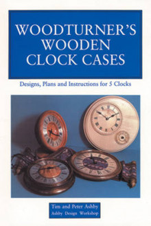 Woodturner's Wooden Clock Cases av Tim Ashby og Peter Ashby (Heftet)